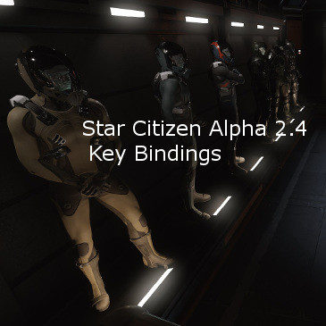 Star Citizen Alpha 2.4 Key Bindings | Commands | Controls