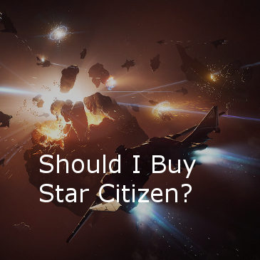 Should I Buy Star Citizen?