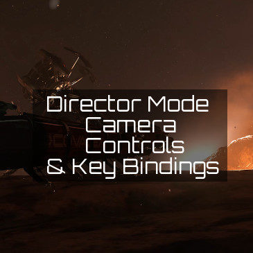 Star Citizen Director Mode Camera Controls & Bindings
