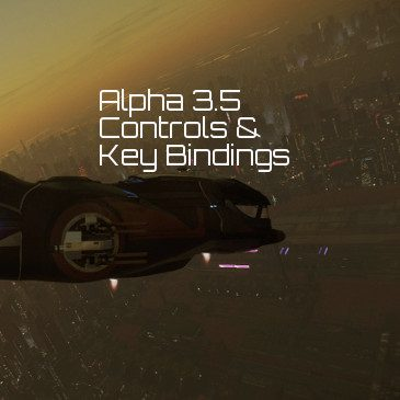 Star Citizen Alpha 3.5 Key Bindings | Commands | Controls