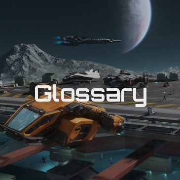 Glossary – Star Citizen Terms & Abbreviations