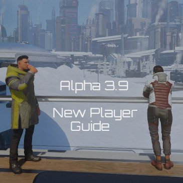 Star Citizen Alpha 3.9 New Player Guide